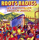 ROOTS RADICS Live At Channel One Kingston Jamaica