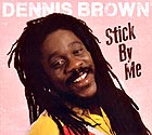 DENNIS BROWN Stick By Me