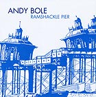 Andy Bole Ramshackle Pier