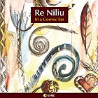 RE NILIU In a Cosmic Ear