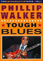 PHILLIP WALKER Tough Blues