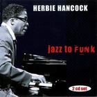 HERBIE HANCOCK Jazz To Funk