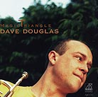 Dave Douglas, Magic Triangle
