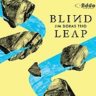 JIM DOXAS TRIO Blind Leap