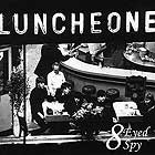 8 Eyed Spy, Luncheone