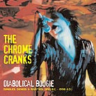 The Chrome Cranks Diabolical Boogie