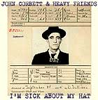 John Corbett, I'm Sick About My Hat