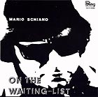 Mario Schiano, On The Waiting List
