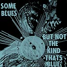 SUN RA & HIS OUTER SPACE ARKESTRA Some Blues but not The Kind That's Blue
