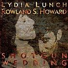 LYDIA LUNCH / ROWLAND S. HOWARD, Shotgun Wedding