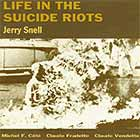 Jerry Snell Life In The Suicide Riots