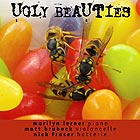 BRUBECK / FRASER / LERNER Ugly Beauties