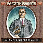 ALEXIS ZOUMBAS, A Lament for Epirus 1926-1928
