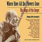 SONGS OF PETE SEEGER Where Have All the Flowers Gone ?