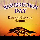 KIM AND REGGIE HARRIS Resurrection Day