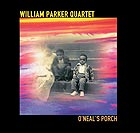 William Parker Quartet O'neal's Porch