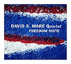 David S. Ware Quartet Freedom Suite