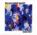 William Parker Quartet Sound Unity