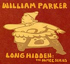 William Parker Long Hidden : The Olmec Series