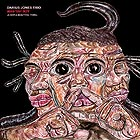 DARIUS JONES TRIO Man'ish Boy (A Raw & Beautiful Thing)