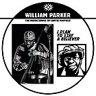 WILLIAM PARKER I Plan To Stay A Believer / The Songs Of Curtis Mayfield