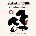 WILLIAM PARKER Wood Flute Songs