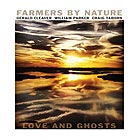 FARMERS BY NATURE, Love and Ghosts