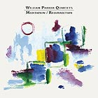 WILLIAM PARKER QUARTET Meditation / Resurrection