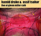 Hamid Drake / Assif Tsahar Live At Glenn Miller Café Soul Bodies Vol 2