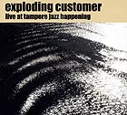 Exploding Customer, Live At Tampere Jazz Happening