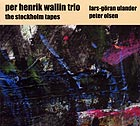 Per Henrik Wallin Trio The Stockholm Tapes