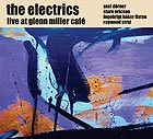 The Electrics Live At Glenn Miller Café