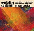 Exploding Customer At Your Service