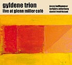 GYLDENE TRION Live at Glenn Miller Café
