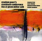 STEPHEN GAUCI'S STOCKHOLM CONFERENCE Live at Glenn Miller Café