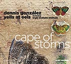 DENNIS GONZALEZ YELLS AT EELS Cape of Storms