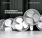 SCOTT FIELDS / JEFFREY LEPENDORF Everything Is In The Instructions