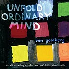 BEN GOLDBERG, Unfold Ordinary Mind