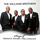 THE WILLIAMS BROTHERS Songs Of Worship, Praise & Deliverance