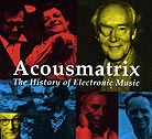 Acousmatrix Series The History Of Electronic Music