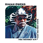 Isaiah Owens, You Without Sin Cast The First Stone