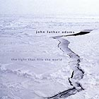 John Luther Adams, The Light That Fills The World