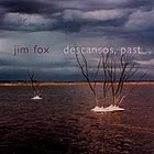 Jim Fox, Descansos, Past