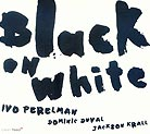 Ivo Perelman Trio Black On White