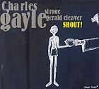 Charles Gayle Trio Shout !