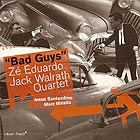 Eduardo / Walrath Quartet Bad Guys