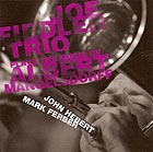 Joe Fiedler Trio Plays The Music Of Albert Mangelsdorff
