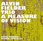 Alvin Fielder Trio A Measure Of Vision