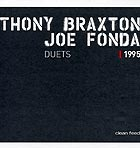 Anthony Braxton / Joe Fonda Duets 1995