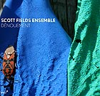 SCOTT FIELDS ENSEMBLE Dénouement